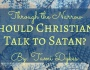 Through the Narrow: Should Christians Talk to Satan? By TamiDykes